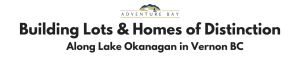 Adventure Bay Vernon Real Estate